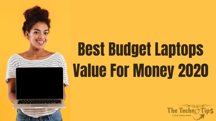Best Budget Laptops Value For Money 2020