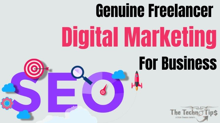 Genuine Freelancer Digital Marketing For Business How To Find?
