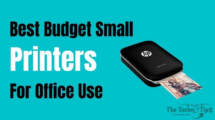 Best Budget Small Printers For Office Use: 2020