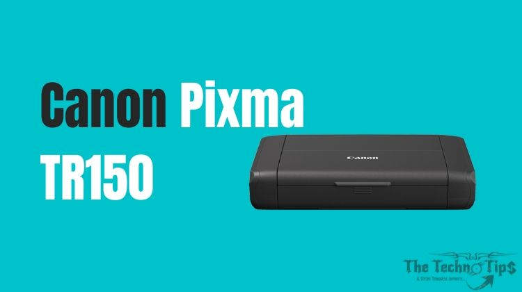 In this image Canon Pixma TR150 - Best Budget Small Printers For Office Use - Thetechnotips