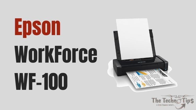 In this image Epson WorkForce WF100 - Best Budget Small Printers For Office Use - Thetechnotips