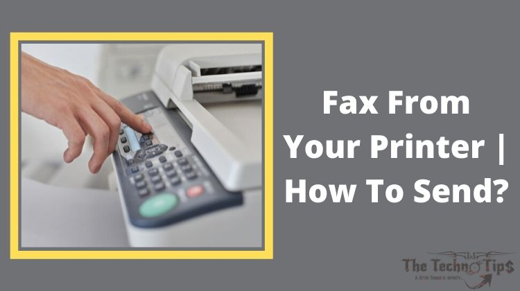 Fax From Your Printer | How To Send? : 2020
