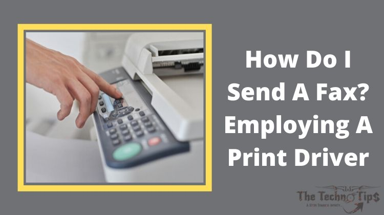 In this image-How To Send A Fax Employing A Print Driver-Fax From Your Printer-Thetechnotips