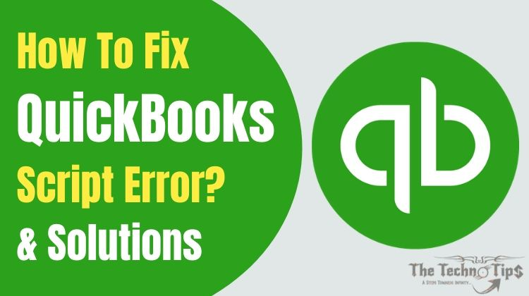 Quickbook Script Error How To Fix – Complete Guide