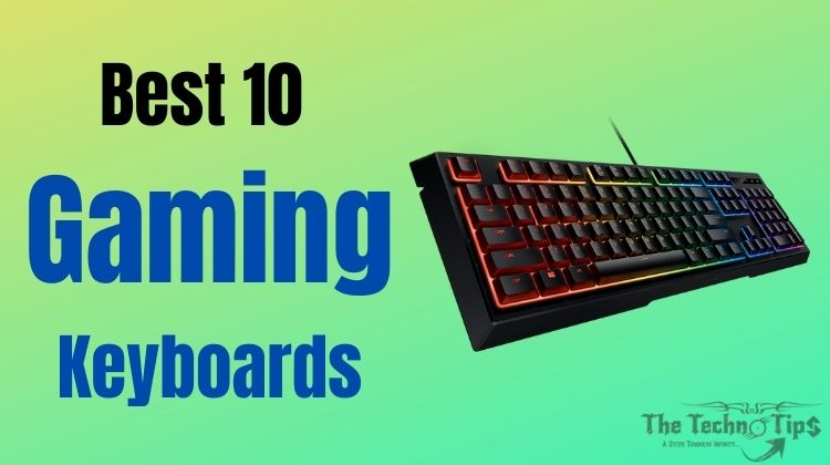 Best 10 Gaming Keyboards To Boost Your Ability: 2020