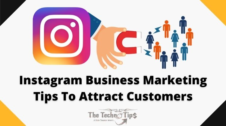 Instagram Business Marketing Tips To Attract Customers